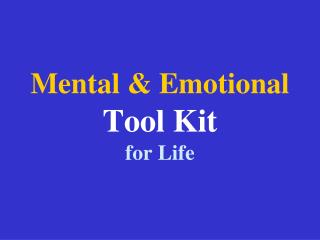 Mental & Emotional Tool Kit for Life