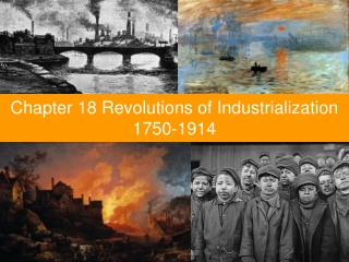 Chapter 18 Revolutions of Industrialization 1750-1914