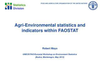 Agri -Environmental statistics and indicators within FAOSTAT
