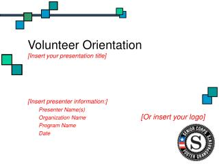 Volunteer Orientation [Insert your presentation title]