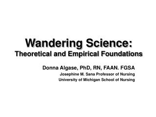 Wandering Science:  Theoretical and Empirical Foundations
