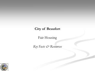 City of Beaufort Fair Housing Key Facts & Resources