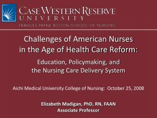 Challenges of American Nurses  in the Age of Health Care Reform: Education, Policymaking, and