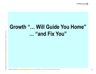 "Growth ""… Will Guide You Home"" … ""and Fix You"""