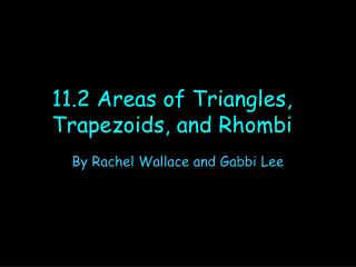 11.2 Areas of Triangles, Trapezoids, and Rhombi