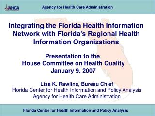 Lisa K. Rawlins, Bureau Chief Florida Center for Health Information and Policy Analysis