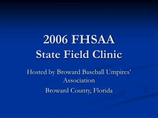2006 FHSAA  State Field Clinic