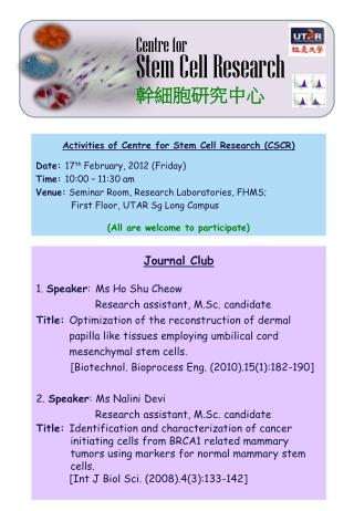 Activities of Centre for Stem Cell Research (CSCR) Date:  17 th  February, 2012 (Friday)