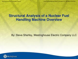 Structural Analysis of a Nuclear Fuel Handling Machine Overview