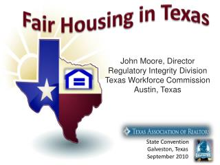 John Moore, Director Regulatory Integrity Division Texas Workforce Commission Austin, Texas