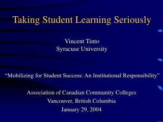 Taking Student Learning Seriously Vincent Tinto Syracuse University