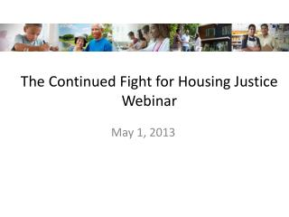 The Continued Fight for Housing Justice Webinar