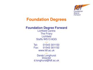 Foundation Degrees Foundation Degree Forward Lichfield Centre The Friary Lichfield Staffs WS13 6QG