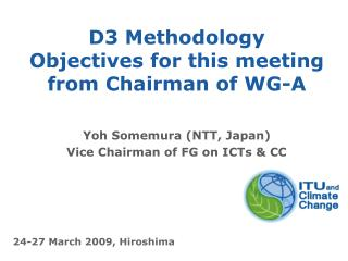 D3 Methodology Objectives for this meeting from Chairman of WG-A