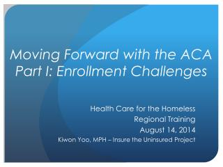 Moving Forward with the ACA Part I: Enrollment Challenges