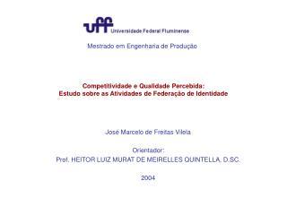 Competitividade e Qualidade Percebida: Estudo sobre as Atividades de Federação de Identidade