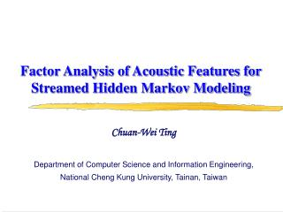 Factor Analysis of Acoustic Features for Streamed Hidden Markov Modeling