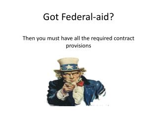 Got Federal-aid? Then you must have all the required contract provisions