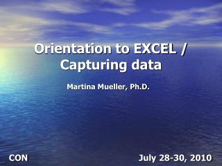 Orientation to EXCEL / Capturing data