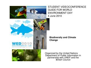 STUDENT VIDEOCONFERENCE GUIDE FOR WORLD ENVIRONMENT DAY 4 June 2010