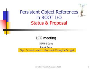 Persistent Object References in ROOT I/O Status & Proposal