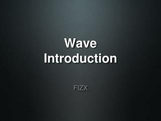 Wave Introduction