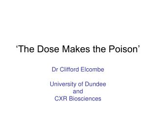 'The Dose Makes the Poison'