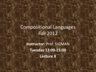 Compositional Languages Fall 2012