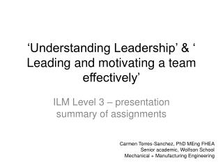 'Understanding Leadership' & ' Leading and motivating a team effectively'