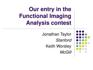Our entry in the Functional Imaging Analysis contest
