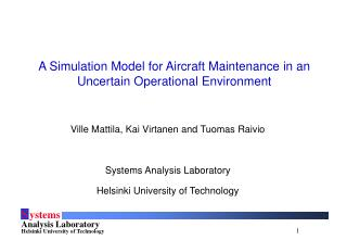 A Simulation Model for Aircraft Maintenance in an Uncertain Operational Environment