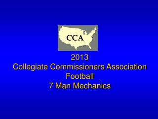 2013  Collegiate Commissioners Association Football 7 Man Mechanics