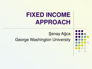 FIXED INCOME APPROACH