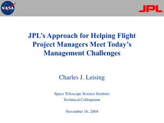 JPL's Approach for Helping Flight Project Managers Meet Today's Management Challenges