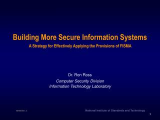 Dr. Ron Ross Computer Security Division Information Technology Laboratory