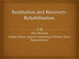Restitution and Recovery- Rehabilitation.
