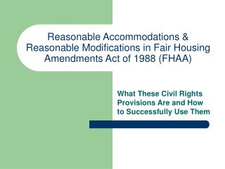 Reasonable Accommodations & Reasonable Modifications in Fair Housing Amendments Act of 1988 (FHAA)
