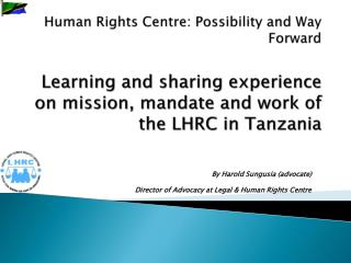 By Harold Sungusia (advocate) Director of Advocacy at Legal & Human Rights Centre