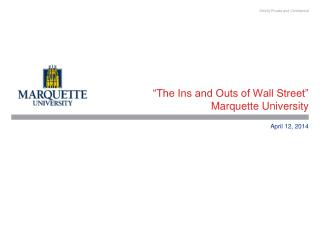 """The Ins and Outs of Wall Street""  Marquette University"