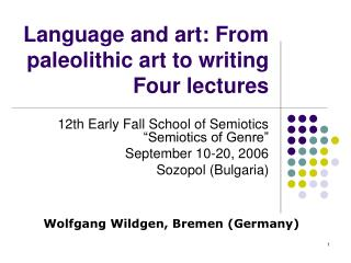 Language and art: From paleolithic art to writing Four lectures
