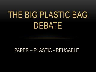 The Big Plastic Bag Debate