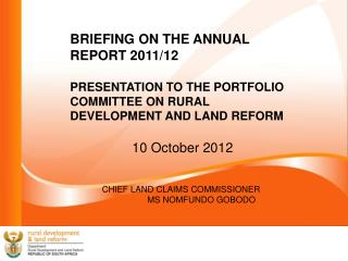 BRIEFING ON THE ANNUAL REPORT 2011/12