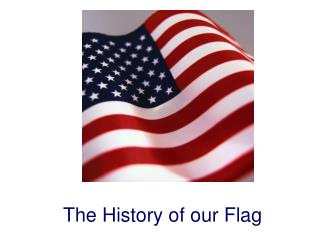 The History of our Flag