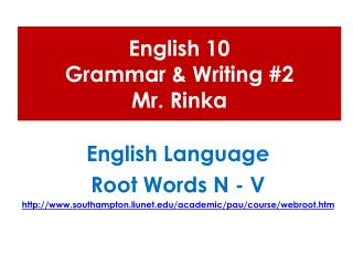 English 10  Grammar & Writing #2 Mr.  Rinka