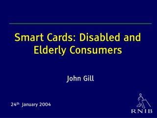 Smart Cards: Disabled and Elderly Consumers