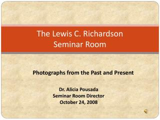 The Lewis C. Richardson  Seminar Room