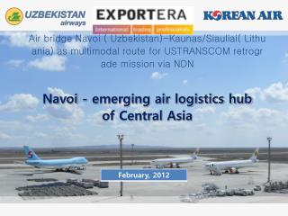 Navoi - emerging air logistics hub  of Central Asia