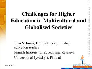Challenges for Higher Education in Multicultural and Globalised Societies