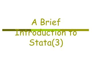 A Brief Introduction to Stata(3)