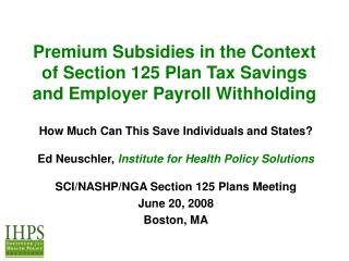 Premium Subsidies in the Context of Section 125 Plan Tax Savings and Employer Payroll Withholding